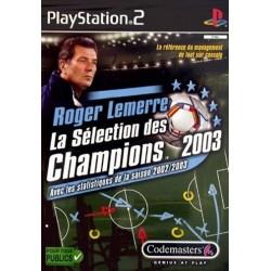 PS2 ROGER LEMERRE 2003 LA SELECTION DES CHAMPIONS - Jeux PS2 au prix de 1,95€